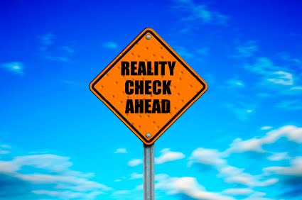 Reality check ahead…
