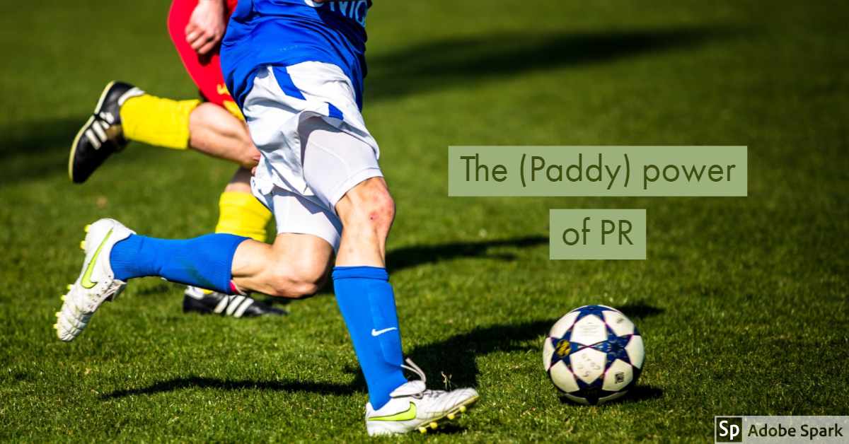 The (Paddy) power of good PR