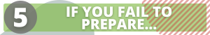 If you fail to prepare
