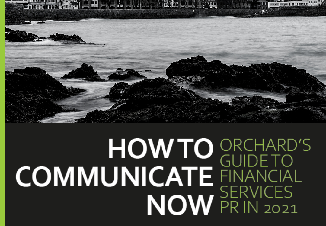 Time to communicate better – Orchard launches guide to financial services PR