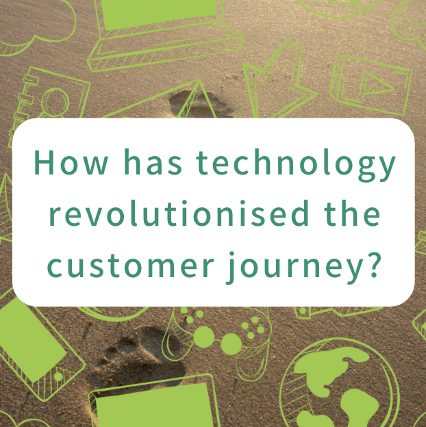 How has technology revolutionised the customer journey?